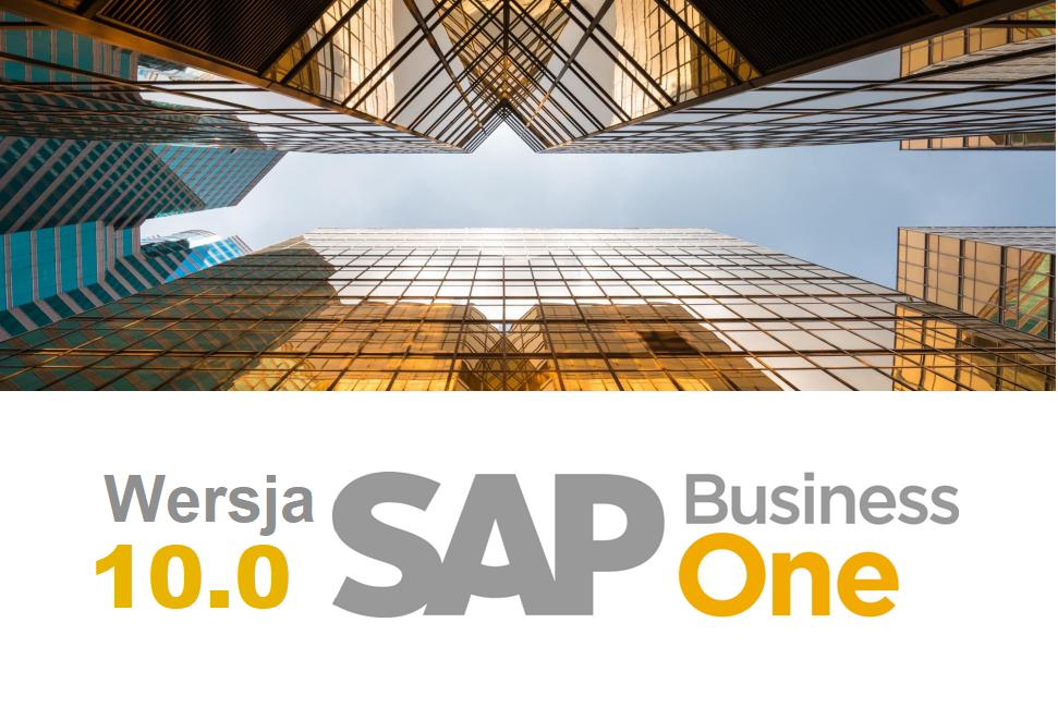 SAP Business One 10.0v6 3 - Poznaj najnowszą wersję SAP Business One 10.0